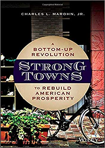 Strong Towns:  Investing in Old, Lower-Value Neighborhoods, not More Infrastructure